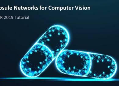 胶囊网络与计算机视觉教程 @CVPR 2019