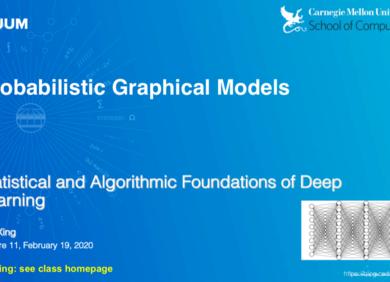 卡耐基梅隆大学(CMU)深度学习基础课Probabilistic Graphical Models内容解读