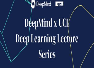 DeepMind、UCL新课上线,多位科学家携手打造深度学习课程
