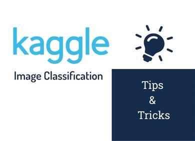 图像分类:来自13个Kaggle项目的经验总结